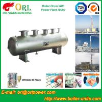 Quality Hot sale solar boiler mud drum ORL Power TUV certification for sale