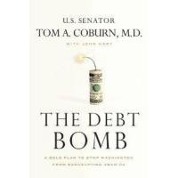The Debt Bomb A Bold Plan To Stop Washington From Bankrupting America by Thomas Nelson